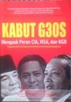 Kabut G30S - Menguak Peran CIA, M16 dan KGB