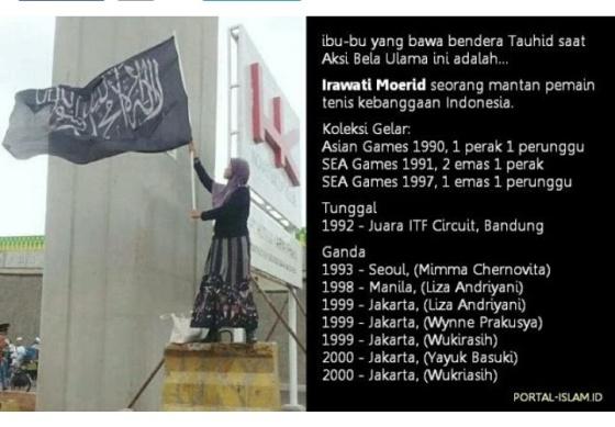 Photo ibu-ibu yang bawa bendera Tauhid saat Aksi Bela Ulama ini adalah Irawati Moerid. Irawati Moerid adalah seorang mantan pemain tenis kebanggaan Indonesia.